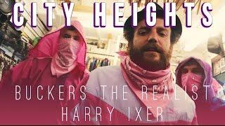 Buckers The Realist & Harry Ixer - City Heights