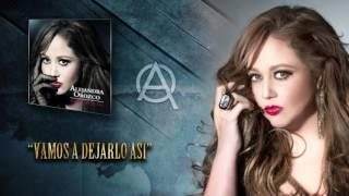 Vamos a Dejarlo Así - Alejandra Orozco (Audio)