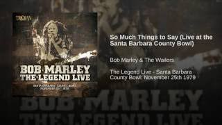 So Much Things to Say (Live at the Santa Barbara County Bowl)
