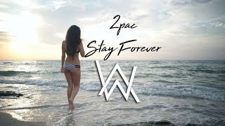 2pac - Stay Forever ( Alan Walker Style Remix )