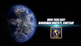 Move Your Body - BINGHIMAN ROOTS ft. CURTISAY (Official Audio)