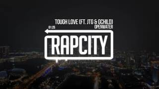 Openwater - Tough Love (ft. JTG & GChild)
