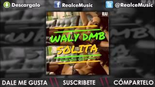 Solita   Waly DMB ►NEW ® REGGAETON 2015◄  Exito © 2015