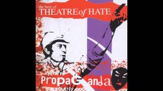 Theatre of Hate - Propaganda (single version)