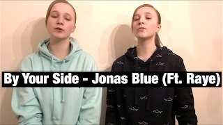 BY YOUR SIDE - JONAS BLUE (FT. RAYE) COVER