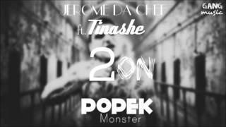 Tinashe ft. Popek -  2 on [Jerome Da Chef]