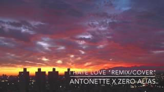 Claude Kelly - I Hate Love (cover) Antonette x Zero Alias