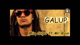 Galup Ft. Mr. Rain-Mia Colpa