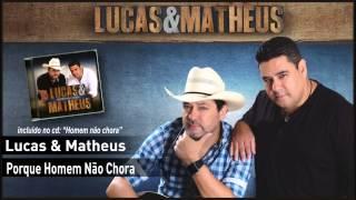 01 - Lucas & Matheus - Porque Homem Não chora