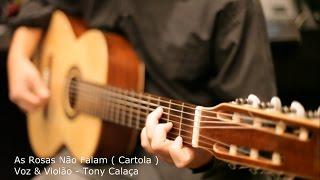 As Rosas Não Falam - Voz & Violão 7 cordas ( Tony Calaça )
