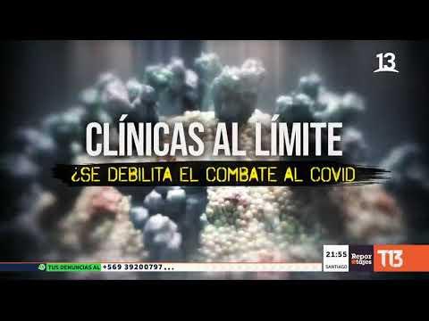 Clínicas al límite: ¿Se debilita el combate al COVID-19? #ReportajesT13
