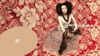 Vanessa da Mata - Zé (Áudio Oficial)