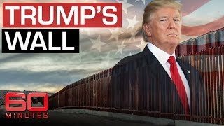 Trump's border wall still not built as US faces immigrant crisis | 60 Minutes Australia