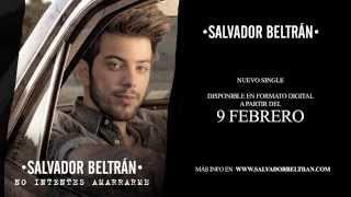 """Salvador Beltrán - """"No intentes amarrarme"""" (Teaser)"""