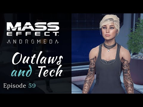 Mass Effect: Andromeda   Outlaws & Tech   Modded Let s Play, Episode 59