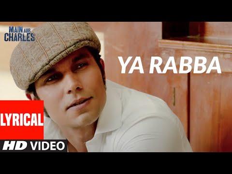 Ya Rabba (Lyrical Video)   Main Aur Charles   Randeep Hooda, Richa Chadda   T-Series