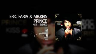Prince - Kiss (Eric Faria & Mr. Kris Remix)