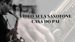 Vídeo Aula De Saxofone-Casa Do Pai-Aline Barros