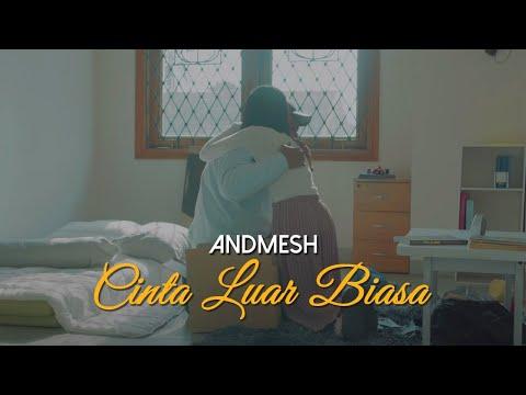 Download Lagu Andmesh Kamaleng - Cinta Luar Biasa (Official Music Video)