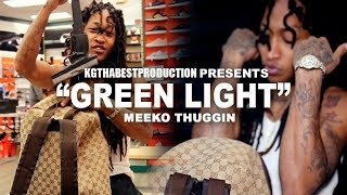 Meeko Thuggin - Green Light (Official Video) Shot By @KGthaBest