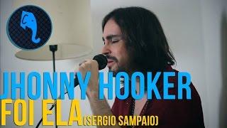 Foi ela (Sergio Sampaio) - Jhonny Hooker - ELEFANTE SESSIONS