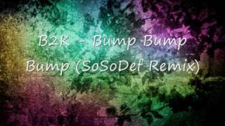 B2K feat. P.Diddy - Bump Bump Bump (So So Def Remix) [HQ]