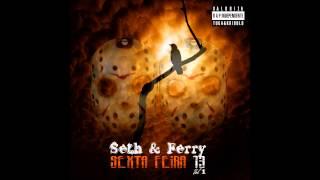 Seth & Ferry - Eu Já Vi - Sexta Feira 13 (Mixtape)