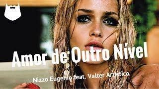 Nizzo Eugenio feat. Valter Artistico  - Amor de Outro Nível - Kizomba 2017