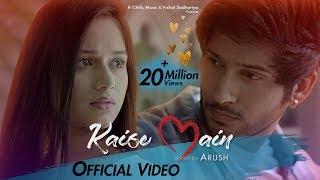 Kaise Main | Mohd Kalam | Official Video | Jannat Zubair & Namish Taneja | Arush | R-Chills music