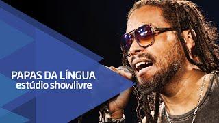 """""""Pó de pimenta"""" - Papas da Língua no Estúdio Showlivre 2015"""