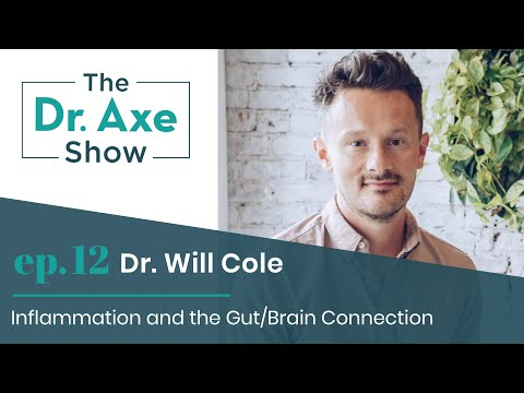 Inflammation and the Gut/Brain Connection with Dr. Will Cole | The Dr. Axe Show | Podcast Episode 12
