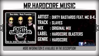 Dirty Bastards feat. MC B-Kicker - Slaves [HQ|HD]
