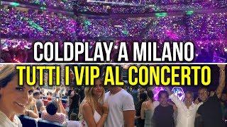 Coldplay Milano, sfilata di vip al concerto