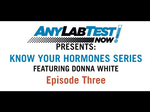 Know Your Hormones Series #3 - Any Lab Test Now: Presented by Donna White