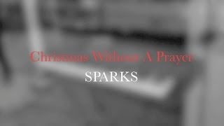 Sparks - Christmas Without A Prayer (Official Video)
