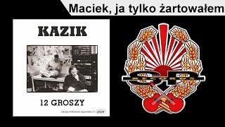 KAZIK - Maciek, ja tylko żartowałem [OFFICIAL AUDIO]