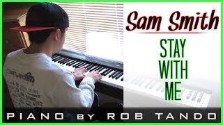 Sam Smith - Stay With Me (Piano Cover | Rob Tando)
