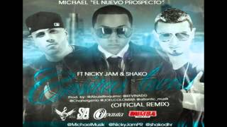 Michael Ft Nicky Jam & Shako - Cositas Locas Remix