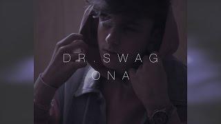 Dr.SWAG  O.N.A (prod.Mubz Beats)