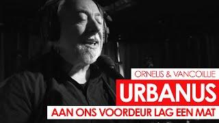 Urbanus - Aan Ons Voordeur Lag Een Mat (live bij Q)