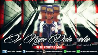 Negro Perla - Si Te Portas Mal (Prod By El_Yu) (DEMBOW 2016)