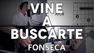 Vine A Buscarte Fonseca Tutorial Cover - Guitarra [Mauro Martinez]
