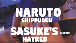 "Naruto Shippuden - Sasuke's Theme ""Hatred"" by Fabio Lima & Kethlyn Luize"