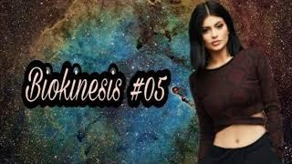 Biokinesis #05 + Desbloqueio mental e acelerador