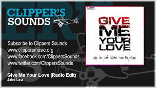 Jake Lou Feat. Spider from Majorkings - Give Me Your Love (Official Audio)