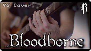 Bloodborne: Ludwig, the Holy Blade - Metal Cover || RichaadEB