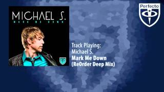Michael S. - Mark Me Down (ReOrder Deep Mix)