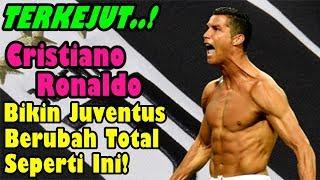 TERKEJUT!!! Cristiano Ronaldo Bikin Juventus Berubah Total Seperti Ini!