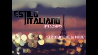 EL MUCHACHO DE LA TORRE- ESTILO ITALIANO (LIVE SESSIONS)