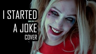 💔I started a Joke💔COVER - ❣ Harley Quinn ❣💀 Suicide Squad 💀